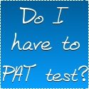 Do I have to PAT test?